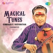 Magical Tunes - Kunnakkudi R. Vaidyanathan Songs