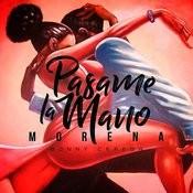 Pasame La Mano Morena Songs