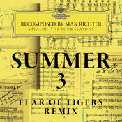 Summer 3 - Recomposed By Max Richter - Vivaldi: The Four Seasons (Fear Of Tigers Remix) Songs