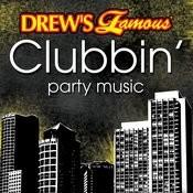 Drew's Famous Clubbin' Party Music Songs