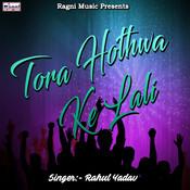 Tora Hothwa Ke Lali Songs