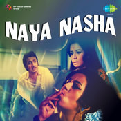 Naya Nasha Songs