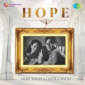 Hope - Jagjit Chitra Singh Songs
