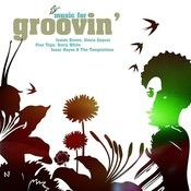 Music For Groovin' Songs