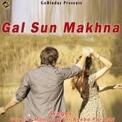 Gal Sun Makhna Songs