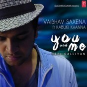 You And Me (Teri Galliyan) Songs