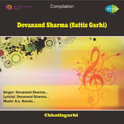Devanand Sharma Sattis Garhi  Songs