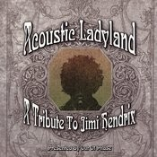 Acoustic Ladyland: A Tribute To Jimi Hendrix Songs