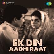 Ek Din Aadhi Raat Songs