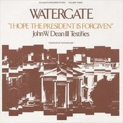 Folkways Records Presents: Watergate, Vol.3 - 'I Hope The President Is Forgiven' Songs