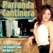 Los Chaparrales Del Norte: Parranda Cantinera, Vol.1 Songs