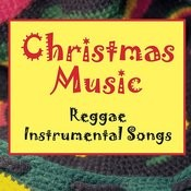 Christmas Music: Reggae Instrumental Songs Songs