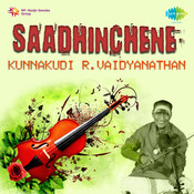 Saadhinchene Songs