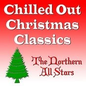 Chilled Out Christmas Classics Songs