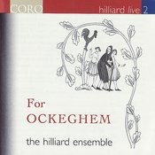Hilliard Live, Vol. 2 - For Ockeghem Songs