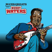 Blues Greats: Muddy Waters Songs
