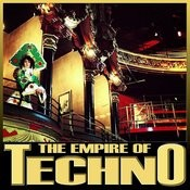 The Empire Of Techno Songs