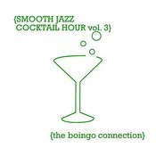 Smooth Jazz Cocktail Hour Vol. 3 Songs
