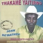 Thakame Yaitirwo Songs