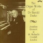 The Organ Works Of Dr. Harold Darke / Organ Of St. Michael's Church, Cornhill, London Songs