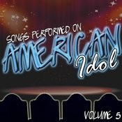 Songs Performed On American Idol Volume 5 Songs