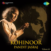 Kohinoor Vol 10 - Pandit Jasraj Songs