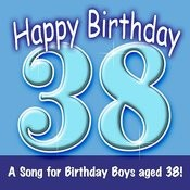 Happy Birthday (Hooray - 38 Today!) Song