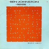 Ben Johnston: Ponder Nothing Songs