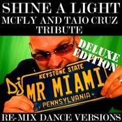 Shine A Light (Mcfly & Taio Cruz) (Re-Mix Dance Versions) Songs