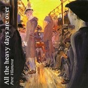All The Heavy Days Are Over ( Pere Vilanova Sings International Poets) Songs