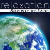 Relaxation: Sounds Of The Earth Songs