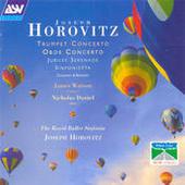 Horovitz: Trumpet Concerto; Oboe Concerto; Jubilee Serenade; Sinfonietta Songs
