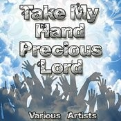 Take My Hand Precious Lord Songs