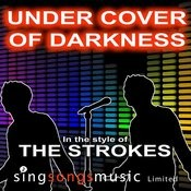 Under Cover Of Darkness (In The Style Of The Strokes) Songs