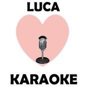 Luca (Karaoke) Songs