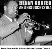 Benny Carter And His Orchestra Selected Favorites, Vol. 4 Songs