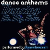 Dancing On My Own - Dance Anthems Songs