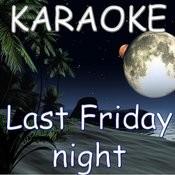Last Friday Night (Karaoke) Songs