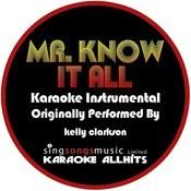 Mr. Know It All (Originally Performed As Kelly Clarkson) {Karaoke Audio Instrumental} Songs
