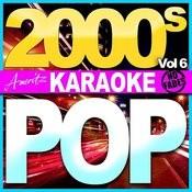 Karaoke - Pop - 2000's Vol 6 Songs