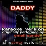 Daddy (Originally Performed By Emeli Sande Feat. Naughty Boy) [Karaoke Audio Version] Songs