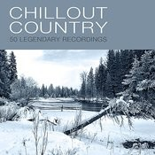 Chillout Country - 50 Legendary Recordings Songs