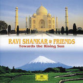 Ravi Shankar & Friends: Towards the Rising Sun Songs