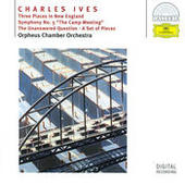 Ives: Three Places in New England; Symphony No.3; The Unanswered Question; A Set of Pieces Songs