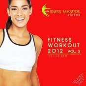 Fitness Workout 2012 Vol. 3 (For Fitness, Spinning, Workout, Aerobic, Cardio, Cycling, Running, Jogging, Dance, Gym, Pump It Up) Songs