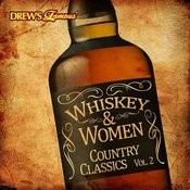 Whiskey And Women: Country Classics, Vol. 2 Songs