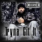 Tryna Git It Songs