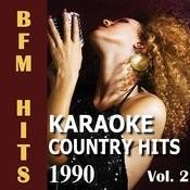 Karaoke Country Hits 1990 Vol. 2 Songs