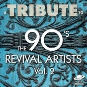 A Tribute To The 90's Revival Artists, Vol. 2 Songs