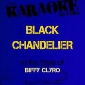 Black Chandelier (In The Style Of Biffy Clyro) [Karaoke Version] - Single Songs